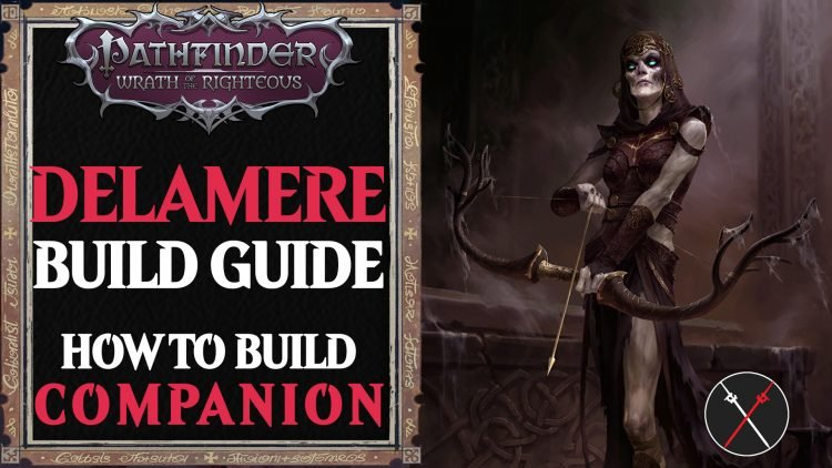 Delamere Build Pathfinder Wrath of the Righteous Guide