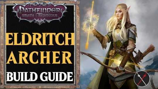 Eldritch Archer Magus Build Pathfinder Wrath of the Righteous Guide | Magus Destroyer