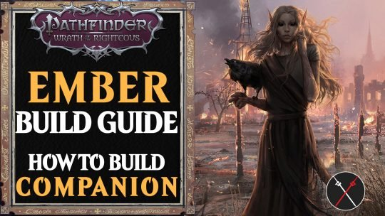 Ember Build Pathfinder Wrath of the Righteous Guide