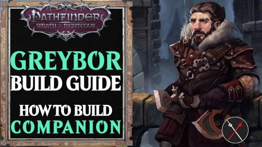 Greybor Build Pathfinder Wrath of the Righteous Guide