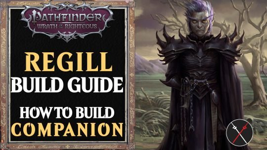 Regill Build Pathfinder Wrath of the Righteous Guide