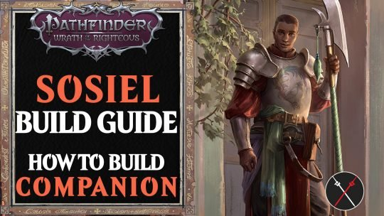 Sosiel Build Pathfinder Wrath of the Righteous Guide