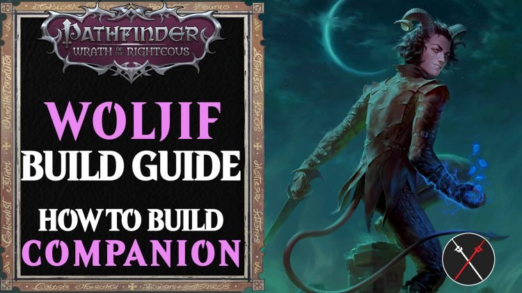 Woljif Build Pathfinder Wrath of the Righteous Guide