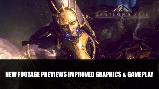 Babylon's Fall Devs Preview Improved Graphics & Gameplay in Footage Ahead of Third Closed Beta