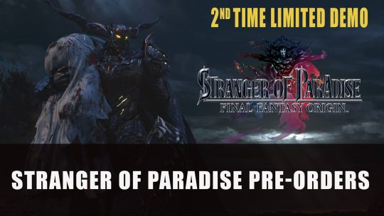 Stranger of Paradise: Final Fantasy Origin Pre-Orders; Launches March 18th 2022; Trial Version 2 Available Now