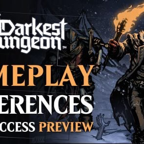 darkest-dungeon-preview-early-access-whats-new-differences-price-release-date