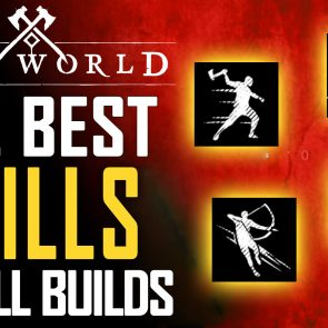 new-world-best-skills-for-all-builds-weapon-builds-tips-tricks